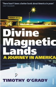 Divine Magnetic Lands : A Journey in America, Paperback Book