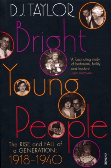 Bright Young People : The Rise and Fall of a Generation 1918-1940, Paperback Book