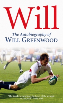 Will : The Autobiography of Will Greenwood, Paperback Book