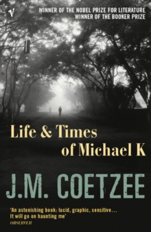 Life and Times of Michael K, Paperback Book