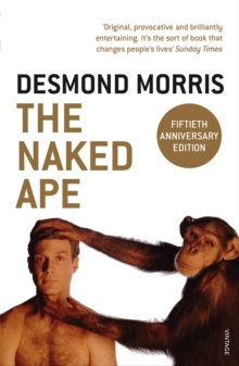 The Naked Ape : A Zoologist's Study of the Human Animal, Paperback Book
