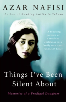 Things I've Been Silent About : Memories of a Prodigal Daughter, Paperback Book