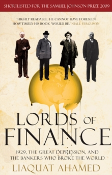 Lords of Finance : 1929, The Great Depression, and the Bankers who Broke the World, Paperback Book