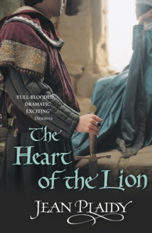 The Heart of the Lion : (Plantagenet Saga), Paperback Book
