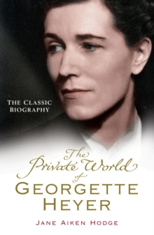 The Private World of Georgette Heyer, Paperback Book