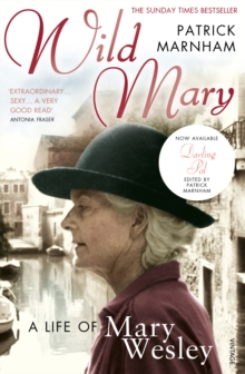 Wild Mary: The Life Of Mary Wesley, Paperback / softback Book