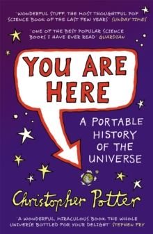You Are Here : A Portable History of the Universe, Paperback Book