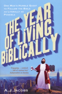 The Year of Living Biblically, Paperback Book