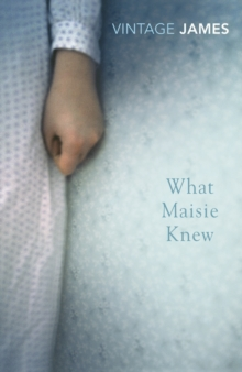 What Maisie Knew : and The Pupil, Paperback Book