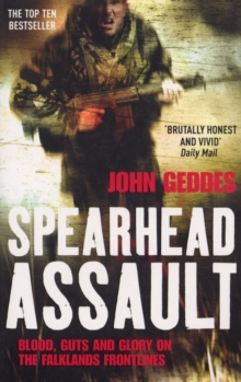Spearhead Assault : Blood, Guts and Glory on the Falklands Frontlines, Paperback Book