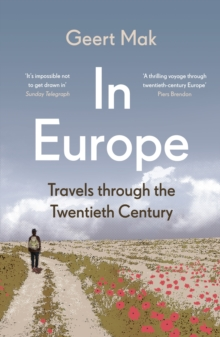 In Europe : Travels Through the Twentieth Century, Paperback Book