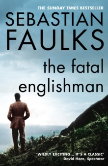 The Fatal Englishman : Three Short Lives, Paperback Book