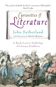 Curiosities of Literature : A Book-lover's Anthology of Literary Erudition, Paperback Book