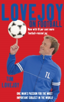 Lovejoy on Football : One Man's Passion for the Most Important Subject in the World, Paperback Book