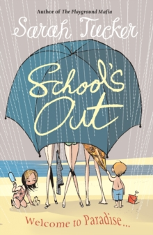 School's Out : You Don't Know Who Your Friends Are Until You Go On Holiday With Them, Paperback Book