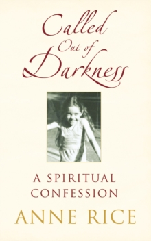 Called Out of Darkness : A Spiritual Confession, Paperback Book