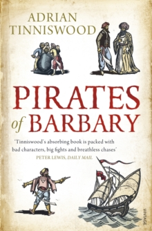 Pirates Of Barbary : Corsairs, Conquests and Captivity in the 17th-Century Mediterranean, Paperback Book
