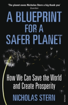 A Blueprint for a Safer Planet : How We Can Save the World and Create Prosperity, Paperback Book