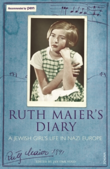 Ruth Maier's Diary : A Jewish girl's life in Nazi Europe, Paperback Book