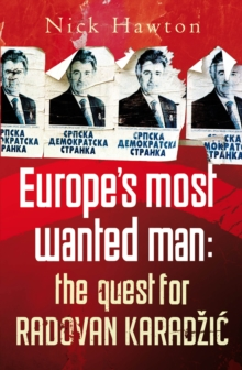 Europe's Most Wanted Man : The Quest for Radovan Karadzic, Paperback Book