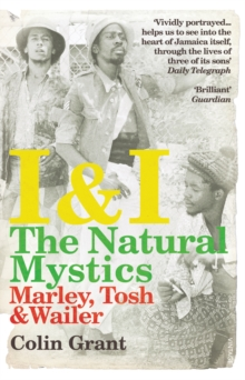 I & I: The Natural Mystics : Marley, Tosh and Wailer, Paperback Book