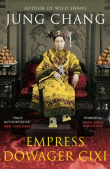 Empress Dowager Cixi : The Concubine Who Launched Modern China, Paperback Book