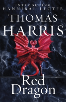 Red Dragon : (Hannibal Lecter), Paperback Book