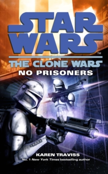 Star Wars: The Clone Wars - No Prisoners, Paperback / softback Book