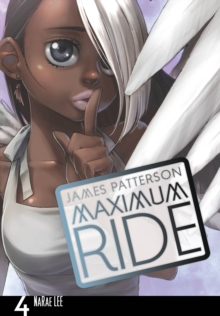 Maximum Ride: Manga Volume 4, Paperback Book
