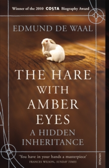 The Hare With Amber Eyes : A Hidden Inheritance, Paperback / softback Book