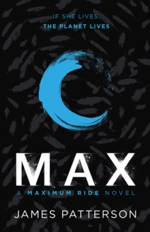 Max: A Maximum Ride Novel : (Maximum Ride 5)