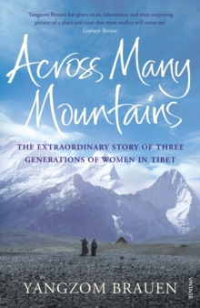 Across Many Mountains : The Extraordinary Story of Three Generations of Women in Tibet, Paperback Book