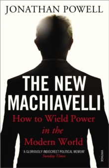 The New Machiavelli : How to Wield Power in the Modern World, Paperback Book