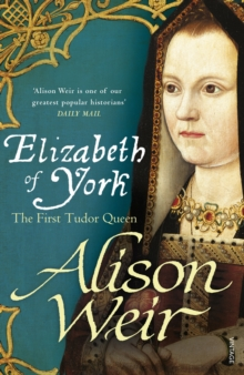 Elizabeth of York : The First Tudor Queen, Paperback Book