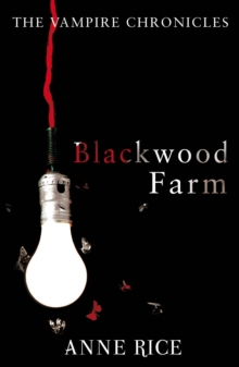 Blackwood Farm : The Vampire Chronicles 9 (Paranormal Romance), Paperback Book