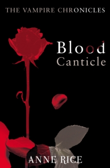 Blood Canticle : The Vampire Chronicles 10, Paperback Book