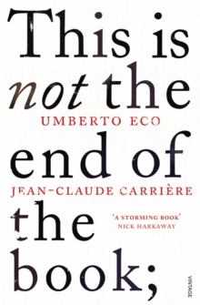 This is Not the End of the Book : A conversation curated by Jean-Philippe de Tonnac, Paperback Book