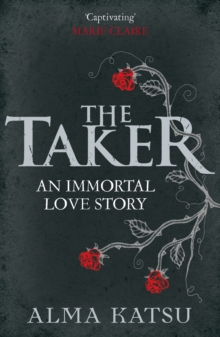 The Taker : (Book 1 of The Immortal Trilogy), Paperback Book