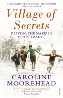 Village of Secrets : Defying the Nazis in Vichy France, Paperback Book