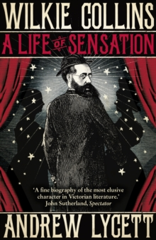 Wilkie Collins: A Life of Sensation, Paperback Book