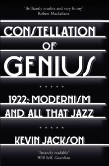 Constellation of Genius : 1922: Modernism and All That Jazz, Paperback Book