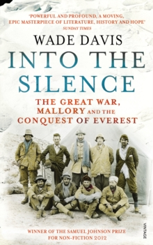Into The Silence : The Great War, Mallory and the Conquest of Everest, Paperback Book