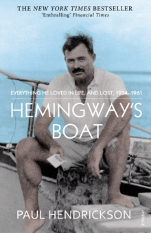 Hemingway's Boat : Everything He Loved in Life, and Lost, 1934-1961, Paperback Book