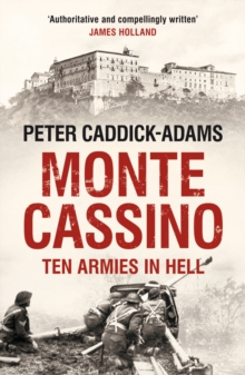 Monte Cassino : Ten Armies in Hell, Paperback Book
