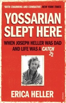 Yossarian Slept Here : When Joseph Heller was Dad and Life was a Catch-22, Paperback Book