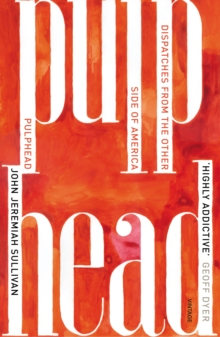 Pulphead : Notes from the Other Side of America, Paperback Book