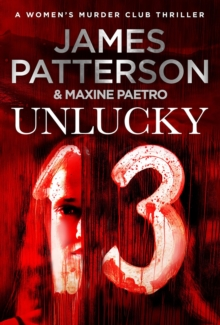 Unlucky 13 : (Women's Murder Club 13), Paperback Book