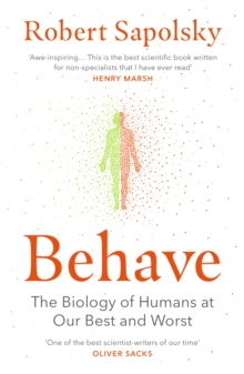 Behave : The Biology of Humans at Our Best and Worst, Paperback / softback Book