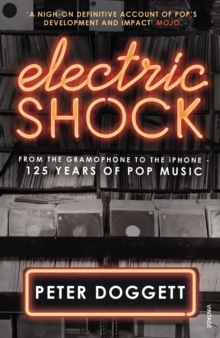 Electric Shock : From the Gramophone to the iPhone - 125 Years of Pop Music, Paperback Book
