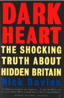 Dark Heart : The Story of a Journey into an Undiscovered Britain, Paperback Book
